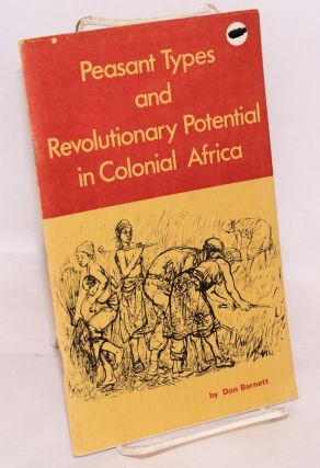 Peasant types and revolutionary potential in Colonial Africa. Don Barnett