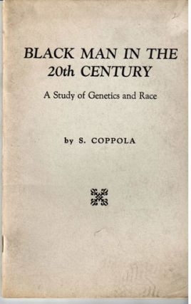 Black man in the 20th century; a study of genetics and race