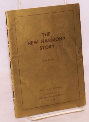 The New Harmony story Second edition. Don Blair