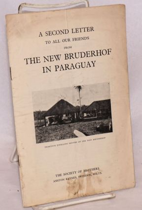 A second letter to all our friends from the new Bruderhof in Paraguay. Stanley Fletcher, Charles Headland Hella Headland, and.