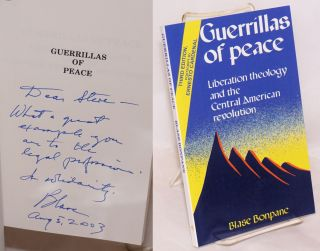 Guerrillas of peace: liberation theology and the Central American Revolution. Blase Bonpane.