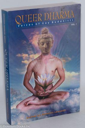 Queer Dharma: voices of gay buddhists vol. 1. Winston Leyland, John R. Killacky Peter A. Jackson,...