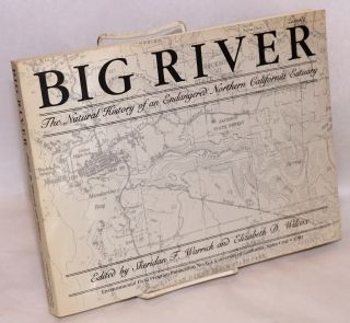 Big River, The Natural History of an Endangered Northern California Estuary. Sheridan F. Warrick,...