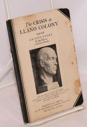 The crisis in Llano Colony, 1935-1936, an epic story. Sid Young.