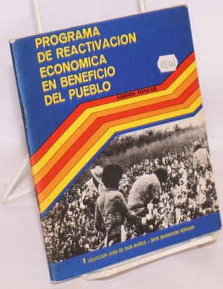 Plan de reactivación económica en beneficio del pueblo. (Version popular). Ministerio de...