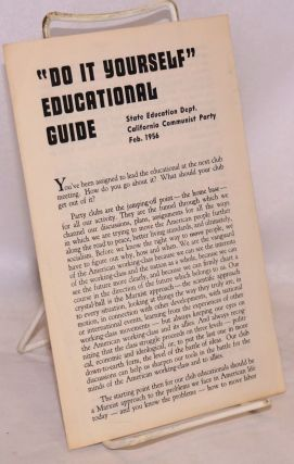 """Do it yourself"" educational guide. USA. California State Education Department Communist Party."