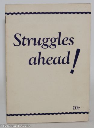 Struggles ahead! Thesis on the economic and political situation and the tasks of the Communist Party. Adopted by the Seventh National Convention, June 20-25, 1930. USA Communist Party.