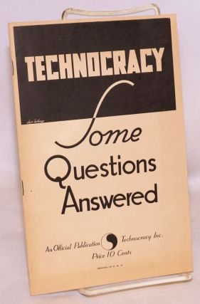 Technocracy, some questions answered. Martha Adamson, comp Raymond I. Moore