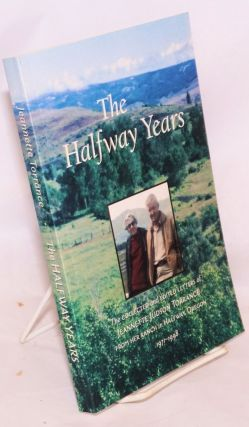 Halfway Years, The collected letters of Jeannette Judson Torrance from her ranch in Halfway,...