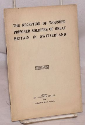 The Reception of Wounded Prisoner Soldiers of Great Britain in Switzerland