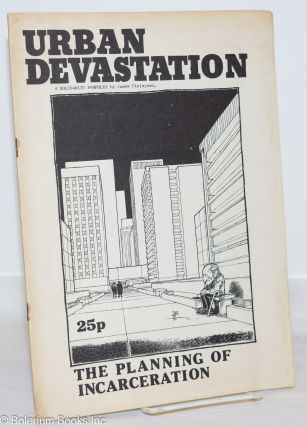 Urban devastation: the planning of incarceration. James Finlayson
