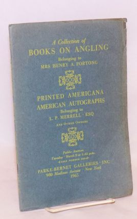 A Collection of Books on Angling (Listed in the First Alphabet) Belonging to Mrs Henry A....