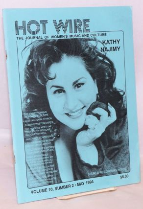 Hot Wire: the journal of women's music and culture; vol. 10, #2, May 1994; Kathy Najimy. Toni Jr....