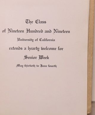 California MCMXIX. The Class of Nineteen Hundred and Nineteen, University of California, extends a hearty welcome for Senior Week, May thirtieth to June fourth