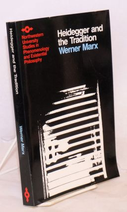 Heidegger and the Tradition. Werner Marx