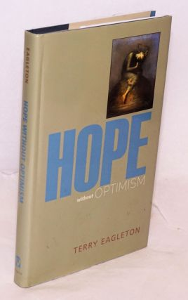 Hope without Optimism. Terry Eagleton