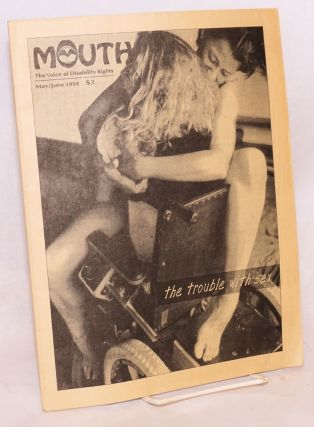 Mouth: the voice of disability rights; vol. 5, #1, May/June 1994: The Trouble with Sex. Lucy...