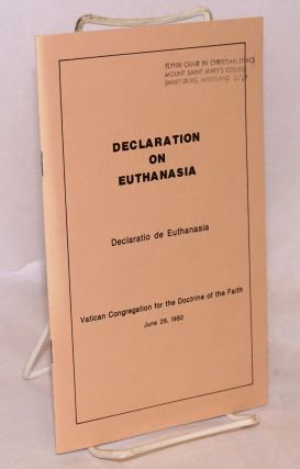Declaration on Euthanasia / Declaratio de Euthanasia. Vatican Congregation for the Doctrine of...