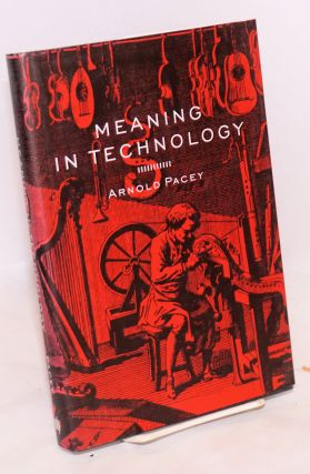 Meaning in Technology. Arnold Pacey