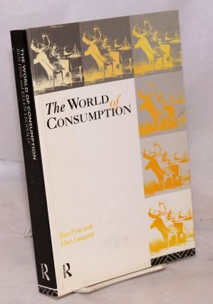 The world of consumption. Ben Fine, Ellen Leopold