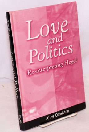 Love and politics, re-interpreting Hegel. Alice Ormiston