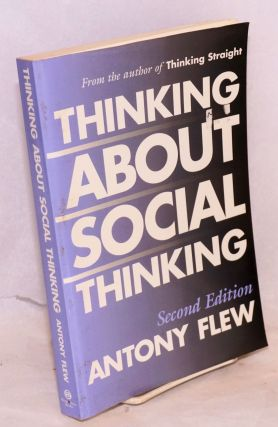 Thinking About Social Thinking. Second edition. Anthony Flew.