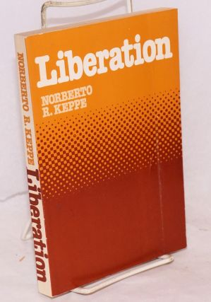 Liberation. Translated by Margaret Pinckard Kowarick. Dr. Norberto R. Keppe