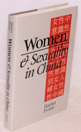 Women and sexuality in China: female sexuality and gender since 1949. Harriet Evans