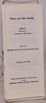These are the guilty. Address delivered by Carleton Putnam before the Washington Putnam Letters...
