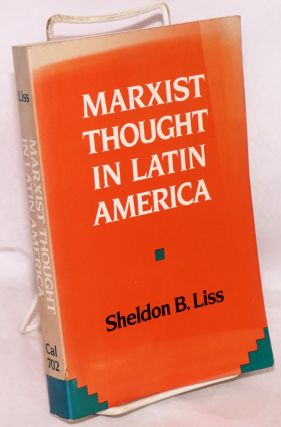 Marxist thought in Latin America. Sheldon B. Liss