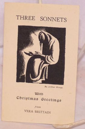 Three Sonnets with Christmas greetings from Vera Brittain; Lament for Cologne, Europe's Children & Ungathered Harvest. Vera Brittain, Arthur Wragg.