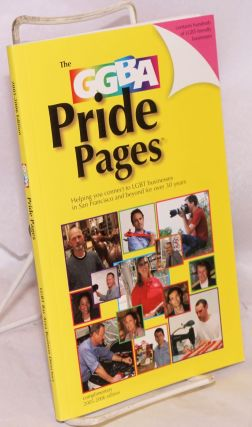 The GGBA Pride Pages 2005-2006 edition helping you connect to LGBT businesses in San Francisco...