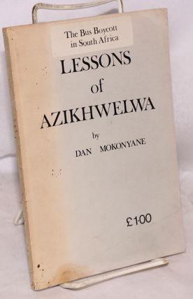 Lessons of Azikhwelwa, the bus boycott in South Africa [sub-title from sticker on front wrap]....