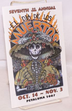 Seventh Annual el Dia de los Muertos: October 14-November 3, Petaluma, 2007