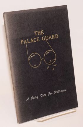 The Palace Guard. Illustrated by Donna Louise Valle. A Fairy Tale For Policemen [subtitle from...