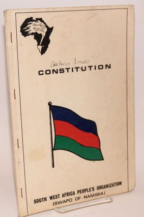 Constitution. South West Africa People's Organization (SWAPO of Namibia). SWAPO.