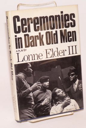 Ceremonies in Dark Old Men, a play. Lonne Elder, III