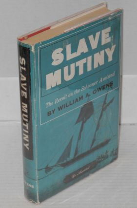 Slave mutiny; the revolt on the schooner Amistad. William A. Owens
