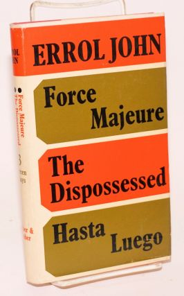 Three Screenplays: Force Majeure, The Dispossessed & Hasta Luego. Errol John