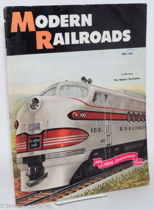 Modern Railroads, Picturing Railroad Progress For Key Railroad Men. Motive Power . Cars . Shops . Track and Roadway . Bridges and Buildings . Communications . Signalling [four issues]