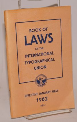 1982 Constitution, bylaws, general laws and convention laws of the International Typographical...