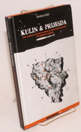 Kulin & Prijesda: two names of Illyrian origin in the ruler's dynasty of medieval Bosnia / Kulin...
