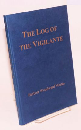 The Log of The Vigilante (poem). Herbert Woodward Martin