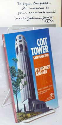 Coit Tower San francisco, its history and art. 50th anniversary edition, 1983-84. Masha Zakheim...