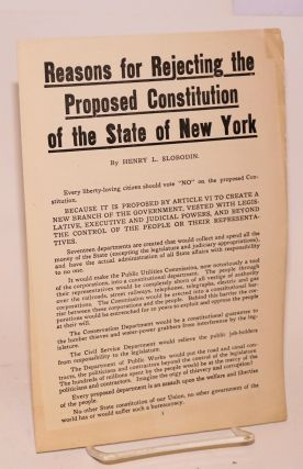 Reasons for rejecting the proposed Constitution of the State of New York. Henry L. Slobodin