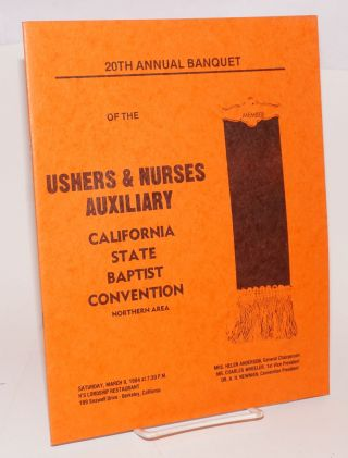 Souvenir program for the 20th Annual Banquet of the Ushers & Nurses Auxiliary, California State Baptist Convention, Northern Area Saturday, March 9, 1984 at 7:30pm, H's Lordship Restaurant
