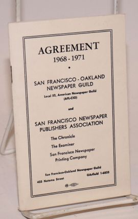 Agreement, 1968-1971: San Francisco-Oakland Newspaper Guild and San Francisco Newspaper...