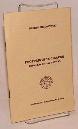 Footprints to Heaven: Christmas letters 1987-93. Henryk Skolimowski