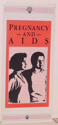 Pregnancy and AIDS [brochure
