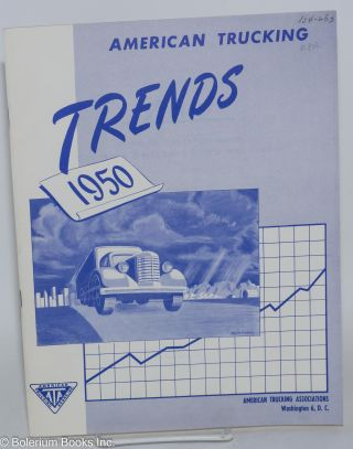 Trends. Showing the year-to-year changes in the pattern of many phases of motor truck operation. Produced by Public Relations Department [2 consecutive issues]